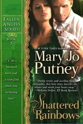 Shattered Rainbows (Fallen Angels Series, Book 5) ebook by Mary Jo Putney
