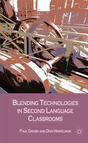 Blending Technologies in Second Language Classrooms ebook by Paul Gruba,Don Hinkelman