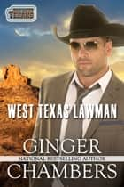 West Texas Lawman - Book 3 The West Texans ebook by Ginger Chambers