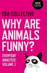 Why are Animals Funny? - Everyday Analysis ebook by EDA Collective