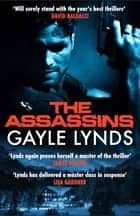 The Assassins ebook by Gayle Lynds