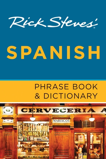 Rick Steves' Spanish Phrase Book & Dictionary ebook by Rick Steves