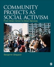Community Projects as Social Activism - From Direct Action to Direct Services ebook by Benjamin H. Shepard