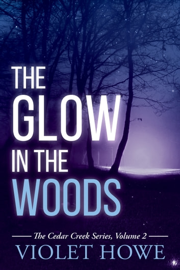 The Glow in the Woods ebook by Violet Howe