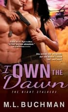 I Own the Dawn ebook by M. L. Buchman