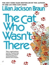 The Cat Who Wasn't There ebook by Lilian Jackson Braun