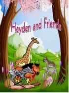 Hayden and Friends ebook by Liberty Dendron