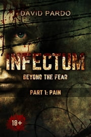 Infectum (Part 1: Pain) ebook by David Pardo