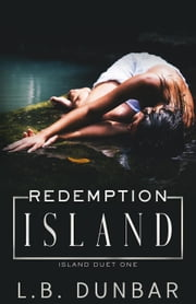 Redemption Island - The Island Duet ebook by L.B. Dunbar