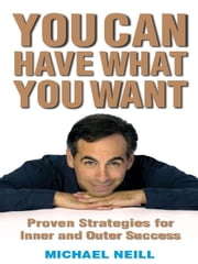 You Can Have What You Want ebook by Michael Neill