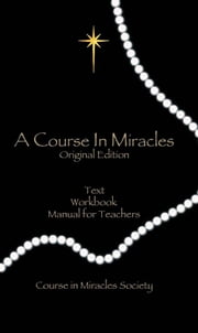 A Course In Miracles ((Original Edition)) ebook by Anonymous,Helen Schucman,William Thetford