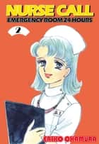 NURSE CALL EMERGENCY ROOM 24 HOURS - Volume 2 ebook by Eriko Okamura