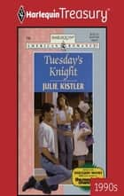 Tuesday's Knight ebook by Julie Kistler