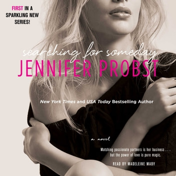 Searching For Someday Audiobook By Jennifer Probst 9781442366596