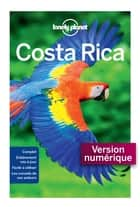 Costa Rica - 7ed ebook by LONELY PLANET