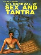 The Manual of Sex and Tantra ebook by Dr. B.R. Kishore