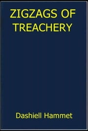 Zigzags of Treachery ebook by Dashiell Hammett