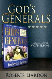 God's Generals: Aimee Semple McPherson ebook by Roberts Liardon