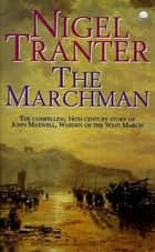 Marchman ebook by Nigel Tranter