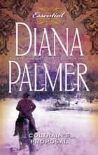 Coltrain's Proposal (Mills & Boon M&B) (Long, Tall Texans, Book 14) ebook by Diana Palmer