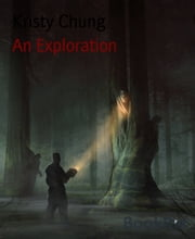 An Exploration ebook by Kristy Chung