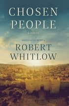 Chosen People eBook by Robert Whitlow