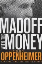Madoff with the Money ebook by Jerry Oppenheimer