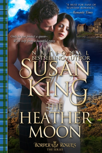 The Heather Moon (The Border Rogues Series, Book 3) ebook by Susan King