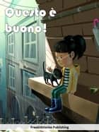 Questo è buono ebook by Freekidstories Publishing