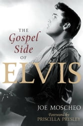 The Gospel Side of Elvis ebook by Joe Moscheo