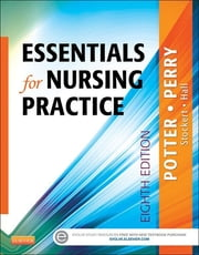 Essentials for Nursing Practice ebook by Patricia A. Potter,Anne Griffin Perry,Patricia Stockert,Amy Hall