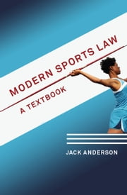 Modern Sports Law - A Textbook ebook by Jack Anderson