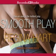 Smooth Play audiobook by Regina Hart