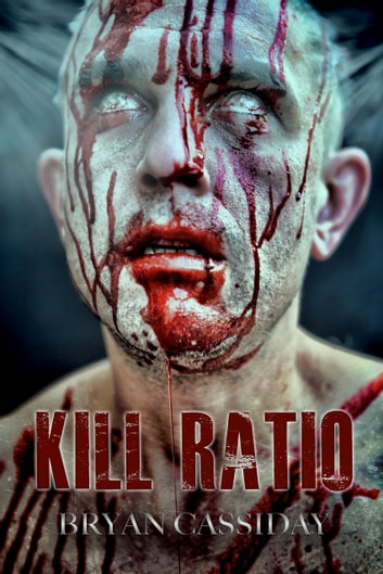 Kill Ratio ebook by Bryan Cassiday