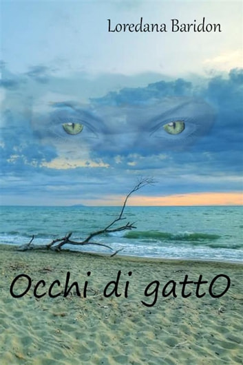 Occhi di gatto - Le principesse e il Fuoco di Shadow Creek ebook by Loredana Baridon