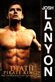 Death of a Pirate King - The Adrien English Mysteries 4 ebook by Josh Lanyon