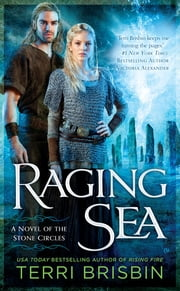 Raging Sea - A Novel of the Stone Circles ebook by Terri Brisbin