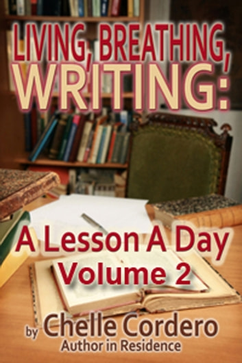 Living, Breathing, Writing: A Lesson A Day, Volume 2