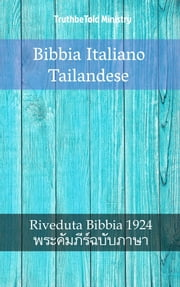 Bibbia Italiano Tailandese - Riveduta Bibbia 1924 - พระคัมภีร์ฉบับภาษาไทย ebook by TruthBeTold Ministry, Joern Andre Halseth, Giovanni Luzzi