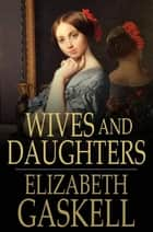 Wives And Daughters ebook by