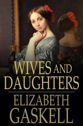 Wives And Daughters ebook by Elizabeth Gaskell,Frederick Greenwood