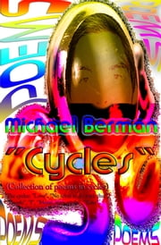 """Cycles"" - (collection of poems in cycles) ebook by Michael Berman"