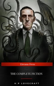 H. P. Lovecraft: The Complete Collection ebook by H. P. Lovecraft
