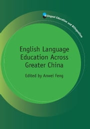 English Language Education Across Greater China ebook by Anwei FENG