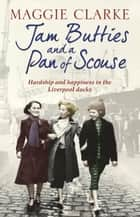 Jam Butties and a Pan of Scouse ebook by Cathryn Kemp, Maggie Clarke