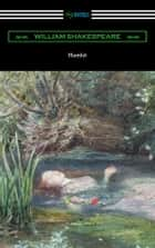 Hamlet (Annotated by Henry N. Hudson with an Introduction by Charles Harold Herford) ebook by William Shakespeare