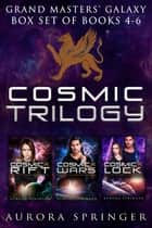 Cosmic Trilogy - Boxset of Books 4-6 in the Grand Masters' Galaxy ebook by