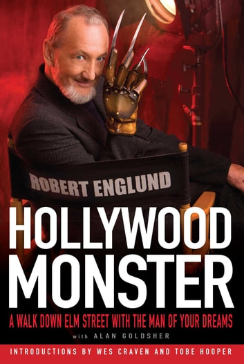 Hollywood Monster - A Walk Down Elm Street with the Man of Your Dreams ebook by Robert Englund,Alan Goldsher
