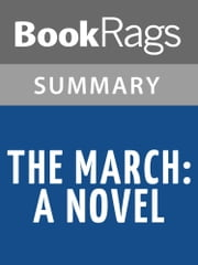 The March: A Novel by E. L. Doctorow l Summary & Study Guide ebook by BookRags