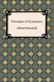 Principles of Economics ebook by Alfred Marshall